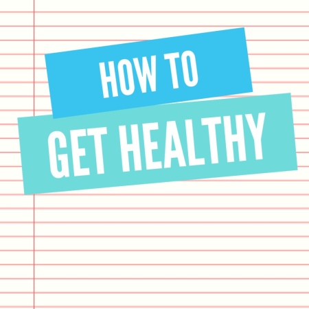 How to get healthy